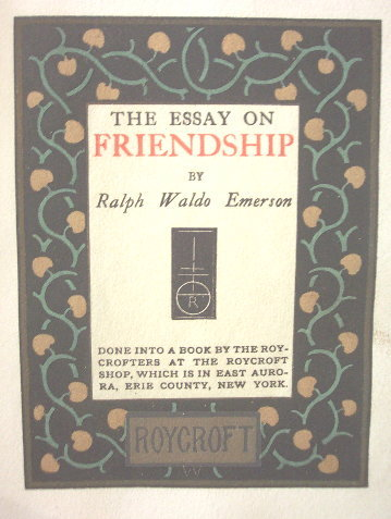 ralph waldo emerson essay on friendship Read this poet's poems american poet, essayist, and philosopher ralph waldo emerson was born on may 25, 1803, in boston, massachusetts after studying at harvard and teaching for a brief time, emerson entered the ministry.